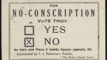 The first conscription plebiscite took place on 28 October 1916. Nationally the outcome was a No vote. This record is a How to Vote No Card. NRS 905 5-7441 16-33387