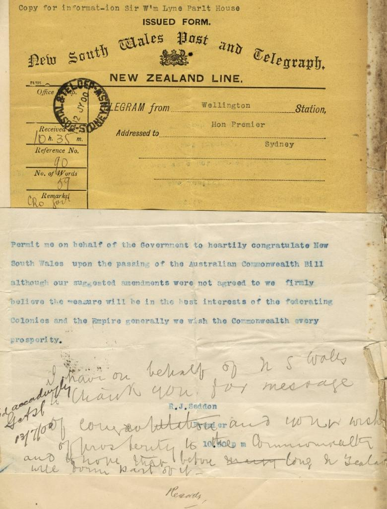 This telegram cable from the Premier of NZ, RJ Seddon, to the Premier of NSW dates from 12 July 1900. It offers the 'Commonwealth every prosperity'. NRS 14194 10-4154-1